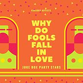 Why Do Fools Fall in Love (Juke Box Party Stars) de Various Artists