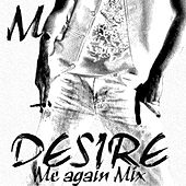Desire - Me Again Mix - Single by M. (Matthieu Chedid)