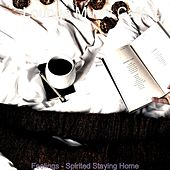 Feelings - Spirited Staying Home by Lounge Music Café