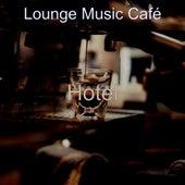 Hotel by Lounge Music Café