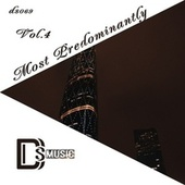 Most Predominantly, Vol.4 by Various Artists