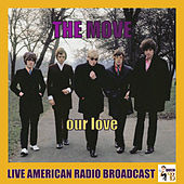 Our Love (Live) by The Move