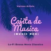 Cajita De Musica (Music Box) [Lo-Fi Bossa Nova Classics] by Various Artists