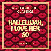 Hallelujah, I Love Her So (R&b and Soul Classics) de Various Artists