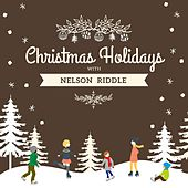 Christmas Holidays with Nelson Riddle de Nelson Riddle