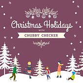 Christmas Holidays with Chubby Checker de Chubby Checker