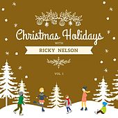 Christmas Holidays with Ricky Nelson, Vol. 1 by Ricky Nelson