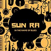 In the Name of Blues von Sun Ra
