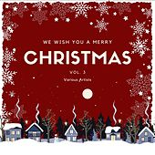 We Wish You a Merry Christmas, Vol. 3 by Various Artists