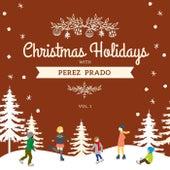 Christmas Holidays with Perez Prado, Vol. 1 von Perez Prado