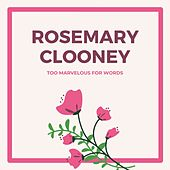 Too Marvelous for Words de Rosemary Clooney