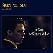 The Start of Something Big de Bjorn Ingelstam