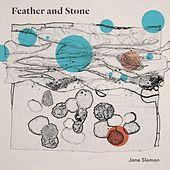 Feather and Stone by Jane Slemon