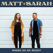 Where Do We Begin? de Matt and Sarah