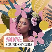 Son: Sound of Cuba by Various Artists