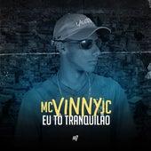 Eu Tô Tranquilão by MC Vinny JC