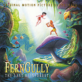 FernGully...The Last Rainforest (Original Motion Picture Soundtrack) by Various Artists