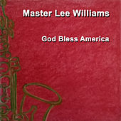 God Bless America by Master Lee Williams
