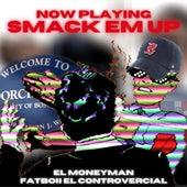 Smack Em Up (feat. Fatboii el Controvercial) de Money Man