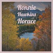 Ronnie Hawkins Horace by Various Artists