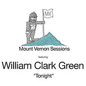 Tonight (Acoustic) [Mount Vernon Sessions] de William Clark Green