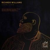 Come Over by Ricardo Williams
