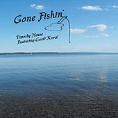 Gone Fishin' - Single by Timothy House