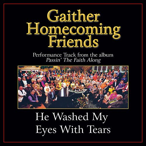 He Washed My Eyes With Tears Performance Tracks by Bill & Gloria Gaither