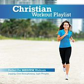Christian Workout Playlist: Medium Paced de Various Artists