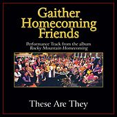 These Are They Performance Tracks by Bill & Gloria Gaither
