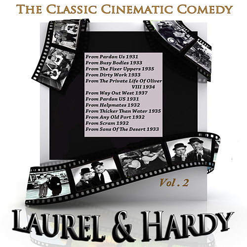 The Classic Cinematic Comedy - Laurel & Hardy Vol 2 (Digitally Remastered) by Laurel & Hardy