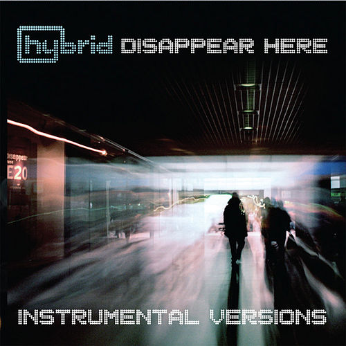 Disappear Here (Instrumental Versions) by Hybrid