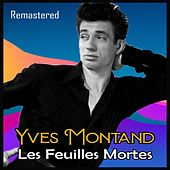 Les Feuilles Mortes (Remastered) von Yves Montand