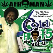 Cold Fro T 5 Vol. II by Afroman