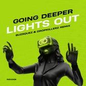 Lights Out (BUZSQUEZ & DROPKILLERZ Remix) von BUZSQUEZ Going Deeper