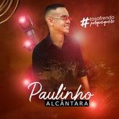 Tô Sofrendo Porque Quero! de Paulinho Alcantara