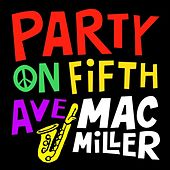 Party On Fifth Ave. - Single by Mac Miller