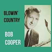 Blowin' Country by Bob Cooper