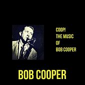 Coop! The Music of Bob Cooper by Bob Cooper