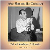 Out of Nowhere / Rosalie (All Tracks Remastered) by Artie Shaw