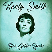 Her Golden Years (Remastered) by Keely Smith