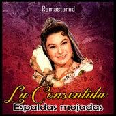 Espaldas Mojadas (Remastered) by La Consentida