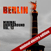 Berlin Minimal Underground Vol. 13 by Various Artists