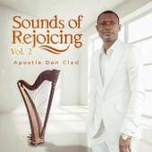 Sounds Of Rejoicing - Vol. 2 by Apostle Dan Clad