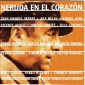 Neruda En El Corazon by Various Artists
