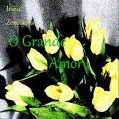 O Grande Amor by Irina Zemtsova
