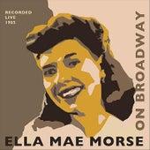 Ella Mae Morse On Broadway by Ella Mae Morse