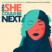 And She Could Be Next (A Voting Rights Album Produced by Gingger Shankar & William Stanbro) de Various Artists