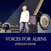 Voices for Aliens by Stefano Ianne
