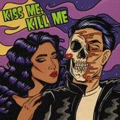 Kiss Me, Kill Me by Ari